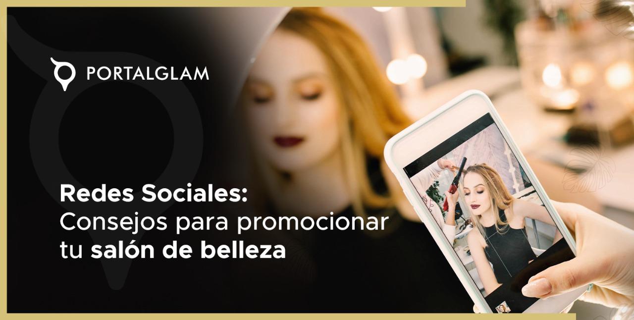 Redes Sociales: Consejos para promocionar tu salón de belleza