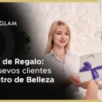 Tarjetas de Regalo: Atrae nuevos clientes a tu Centro de Belleza